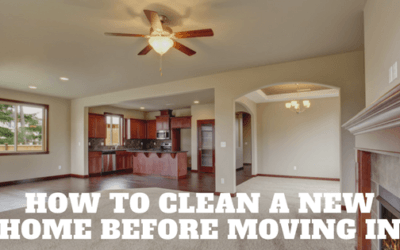 How to Clean a New Home Before Moving In