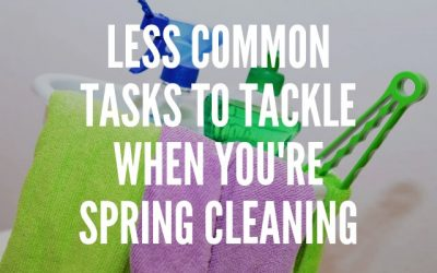 Less Common Tasks to Tackle When You're Spring Cleaning